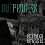 King Syze – Due Process (VIDEO)